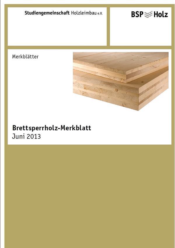 Das Brettsperrholz-Merkblatt vom Juni 2013.