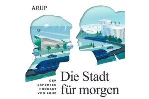 Arup Podcast über die Stadt der Zukunft
