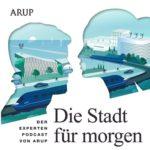 Arup-Experten-Podcast zur Stadt der Zukunft