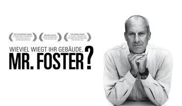 """Der Film über Norman Foster ist einer der vier Filme, die in der Reihe """"Architektur und Film"""" gezeigt werden."""
