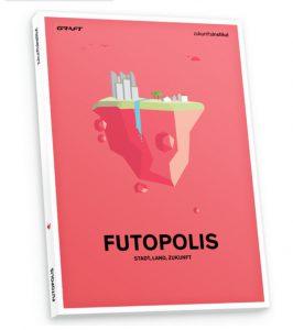 Studie Futopolis zum Megatrend Urbanisierung von Graft in Kooperation mit dem Zukunftsinstitut. Bild: Graft / Zukunftsinstitut