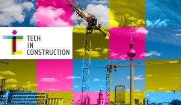 Auf der Startup-Messe »Tech in Construction« stellen Tech-Startups vom 25. bis 26. Mai 2018 in Berlin digitale Lösungen für die Bauwirtschaft vor.