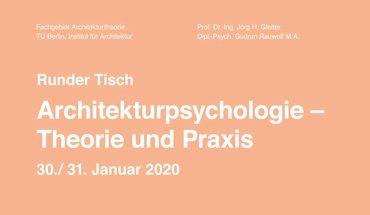 Veranstaltungshinweis Runder Tisch Architekturpsychologie - Theorie und Praxis an der TU Berlin