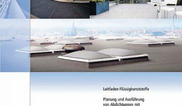 Flüssigkunststoffe: Leitfaden der Deutschen Bauchemie